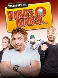 World's Dumbest-THIS SHOW CRACKS ME UP!  I LOVE THE CAST.