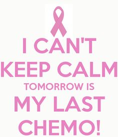 I CAN'T KEEP CALM TOMORROW IS MY LAST CHEMO! - KEEP CALM AND CARRY ...