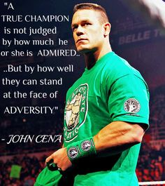 John Cena word to live by.  And place to vote for him is http://www.myscorz.com/polls_view/31