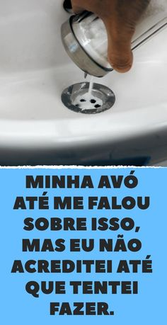 Learn How To Eliminate Bad Smell From Drains- Aprenda como eliminar mau cheiro dos ralos Most likely this odor comes from the pipes and pipes that accumulate fats and bacteria and are not easy to clean. Home Hacks, Sustainable Design, How To Know, Amazing Nature, Clean House, Interior Design Living Room, Housekeeping, Cleaning Hacks, Helpful Hints
