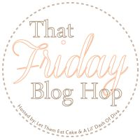 """That Friday Blog Hop"" from A Lil Dash of Diva"