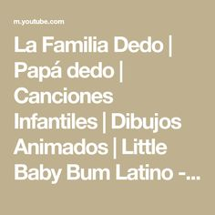 La Familia Dedo | Papá dedo | Canciones Infantiles | Dibujos Animados | Little Baby Bum Latino - YouTube Math Equations, Youtube, Children Rhymes, Nursery Rhymes, Cartoon, Youtubers, Youtube Movies