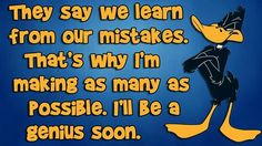 Funny Cartoons, Funny Jokes, Hilarious, Funny Picture Quotes, Funny Pictures, Fun Quotes, Motivational Quotes, Daffy Duck Quotes, Cartoon Quotes