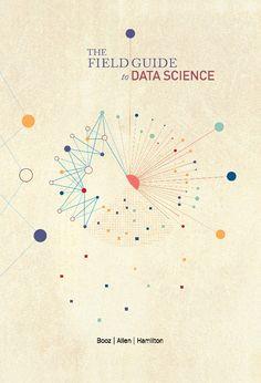 DATA SCIENCEto THE FIELD GUIDE S E C O N D E D I T I O N © COPYRIGHT 2015 BOOZ ALLEN HAMILTON INC. ALL RIGHTS RESERVED.