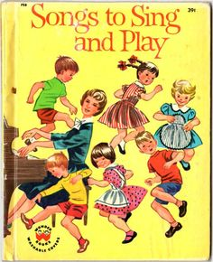 Songs to Sing and Play Vintage 1960s Childrens Wonder Book 753 Hardcover, Oscar Weigle, Ruth Wood Illustrations