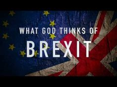 BREXIT Prophecy: What GOD Thinks About Globalism