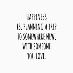 Happiness is just planning a trip, doesn't matter the place is new or old, or you're with someone or alone. #weekendgetaway #weekendgetawayquote Adventure Quotes Travel, Travel The World Quotes, Quote Travel, Travel Buddy Quotes, Fun Day Quotes, My Baby Quotes, Place Quotes, Great Quotes, Travel Inspiration