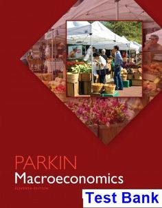 Test bank solutions for macroeconomics 8th edition by mankiw isbn macroeconomics 11th edition michael parkin test bank test bank solutions manual exam bank fandeluxe Images