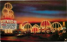 Nevada Las Vegas Westward HO Casino  1970s . . . fond memories of this place . . .
