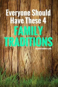 Family traditions add to your children's childhood and make lasting memories. Here are 4 family traditions everyone should start!
