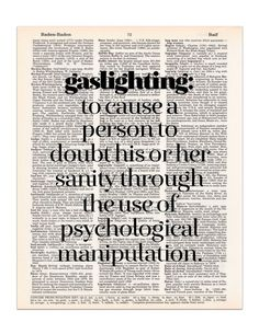 """INFJ's are easily the victim of gaslighting. The definition of """"gaslighting"""" is to cause a person to doubt his or her sanity or decisions through the use of psychological manipulation. This definition is printed on a random page from a vintage dictionary. Narcissistic Sociopath, Narcissistic Personality Disorder, Narcissistic Behavior, Narcissistic People, Narcissistic Mother, Abusive Relationship, Toxic Relationships, Communication Relationship, Relationship Advice"""