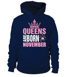 QUEENS ARE BORN IN NOVEMBER T-SHIRT #gift #idea #shirt #image #mother #father #wife #husband #hotgirl #valentine #marride