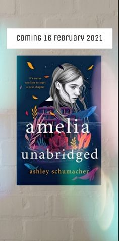 YA, young adult, ya fiction, ya novel, contemporary, contemporary romance, contemporary fiction, grief, book about books, Amelia Unabridged, Ashley Schumacher Reading Lists, Book Lists, Book Festival, Never Too Late, New Chapter, Book Reviews, Book Recommendations, Nonfiction, Book Worms
