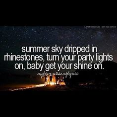 I sparkle when she shines. - Florida Georgia Line