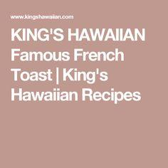 KING'S HAWAIIAN Famous French Toast | King's Hawaiian Recipes