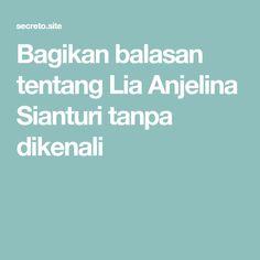Bagikan balasan tentang Lia Anjelina Sianturi tanpa dikenali