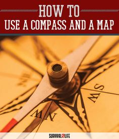 How to Use a Compass and a Map | Best DIY Survival Tool For Emergencies by Survival Life at http://survivallife.com/2015/12/18/how-to-use-a-compass-and-a-map/