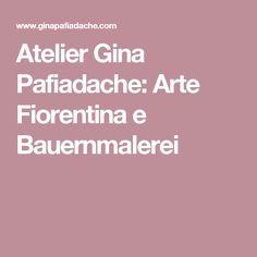 Atelier Gina Pafiadache: Arte Fiorentina e Bauernmalerei