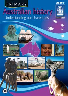 Primary Australian History for year 6. Understanding our shared past from R.I.C. Publications.