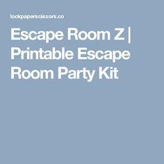 Escape Room Z | Printable Escape Room Party Kit