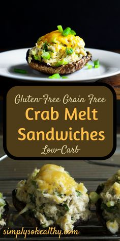 This quick and easy, low-carb, gluten-free crab melt sandwich recipe combines creamy, flavorful crab salad and melted cheese on a base of a portobello mushroom. These melts make a satisfying lunch or dinner. Suitable for ketogenic, Atkins and Banting diets.