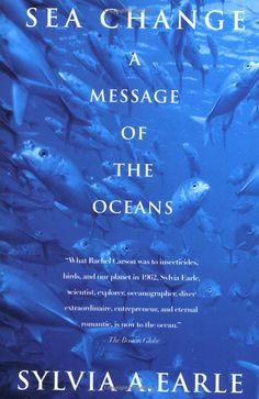 Sea Change: A Message of the Oceans by Sylvia Earle Books To Read, My Books, Religion, National Book Award, Marine Conservation, Most Popular Books, Oceans Of The World, Marine Biology, Book Lists