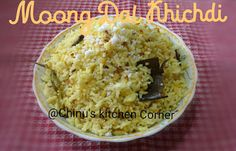 Chinu's Kitchen Corner: Moong Dal Khichdi