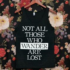 Not All Those Who Wander Are Lost (Lord of the Rings)