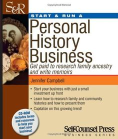 Start & Run a Personal History Business: Get Paid to Research Family Ancestry and Write Memoirs (Start and Run a...) by Jennifer Campbell, http://www.amazon.com/dp/1770400583/ref=cm_sw_r_pi_dp_Ba.Krb130GM8W