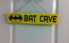 Bat Cave door sign for my son's door - love this seller. Second one I have bought. 8)