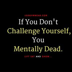 If you don't challenge yourself, you mentally dead  #lift #eat and #show #leogymwear