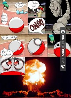 So awesome - Electrode Pokemon Pokemon Electrode in a realistic scenario | Check out more electrode Pokemon FAN ART AT POKEPINS.COM | #pokemon #gottacatchemall #electrode #moltres #lileep #delibird #lombre #rufflet #paras #hypno #kadabra #geodude #pikachu #charmander #squirtle #bulbasaur #ferokie #haunter #garydos #mew #mewtwo #shiny #teamrocket #teammagma #ash #misty #brock