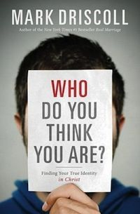 Who Do You Think You Are - Mark Driscoll
