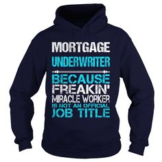 MORTGAGE UNDERWRITER BECAUSE FREAKING MIRACLE WORKER ISN'T AN OFFICIAL JOB TITLE T-Shirts, Hoodies. Check Price Now ==► https://www.sunfrog.com/LifeStyle/MORTGAGE-UNDERWRITER-FREAKIN-Navy-Blue-Hoodie.html?id=41382