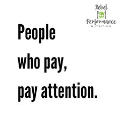 PEOPLE WHO PAY, PAY ATTENTION.  I Just came across this quote in my one of coaching groups regarding people who what services for free.  In… Nutrition Information, Pay Attention, Infographics, Coaching, Health, Fitness, Quotes, People, Free