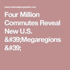 Four Million Commutes Reveal New U.S. 'Megaregions'