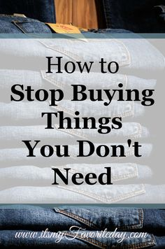 LOVE IT!!! Great to keep in mind when you are shopping. Buying things we don't need wastes a lot more then just money. These are fantastic if you are trying to simplify your life or trying minimalism. If you don't have time to read, make sure to repin.