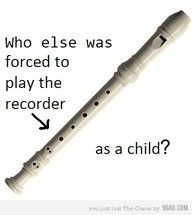 5th grade we got to play the recorder.  Hot cross buns, Yankee doodle...