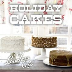 Cake Recipes for Christmas from the Loveless Cafe