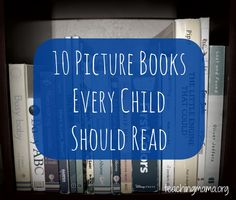 10 Picture Books Every Child Should Read   - Pinned by @PediaStaff – Please Visit ht.ly/63sNtfor all our pediatric therapy pins
