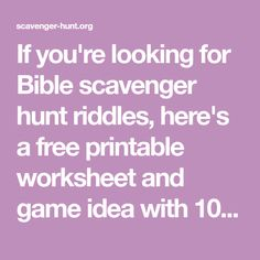 If you're looking for Bible scavenger hunt riddles, here's a free printable worksheet and game idea with 10 riddles about Bible characters
