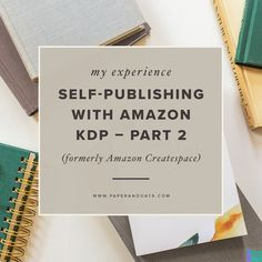 My experience self-publishing with Amazon KDP (formerly Createspace) — Part 2 of 2 — Paper + Oats