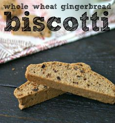Whole Wheat Gingerbread Biscotti.   2 Weight Watchers Points Plus.