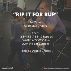 """""""RIP IT FOR RUP"""" TRIBUTE WOD: For Time: 55 Double Unders; Then:; 1-2-3-4-5-6-7-8-9-10 Reps of:; Deadlifts (225/155 lbs); Over-the-Bar Burpees; Then, 55 Double Unders"""