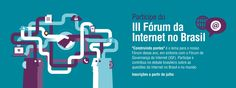 III Fórum da Internet no Brasil