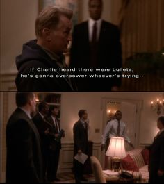 The West Wing -- If Charlie heard there were bullets