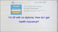 I Am 20 Years Old And Have No Diploma How Can I Insure Myself Auto Insurance Quotes Insurance Quotes Cheap Car Insurance Quotes