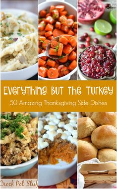 Everything But The Turkey: 50 Amazing Thanksgiving Side Dishes