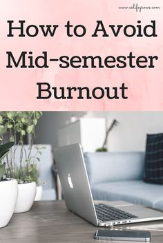 Are you beginning to get that mid-semester burnout feeling yet? I totally get that! Read this to learn how to avoid mid-semester burnout next year!