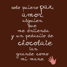 :) Fun In Spanish, Great Quotes, Love Quotes, Chocolate Quotes, Frases Humor, Spanish Quotes, Funny Images, Inspire Me, Wise Words